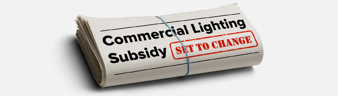 Commercial Lighting Subsidy Set To Change